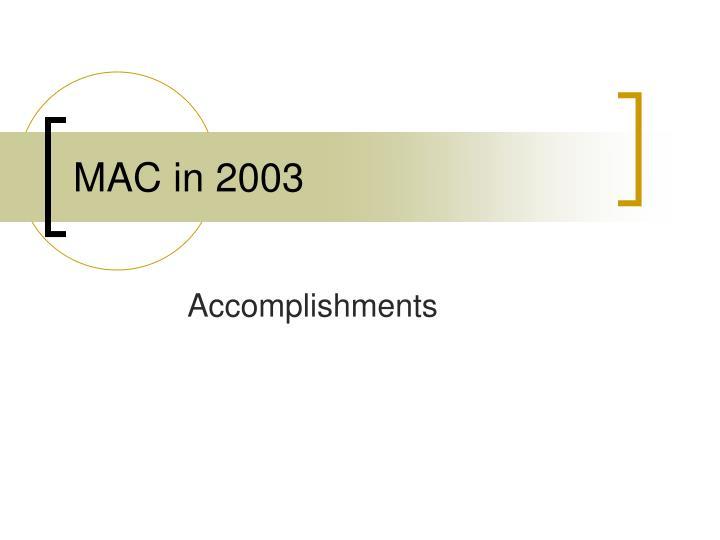 MAC in 2003