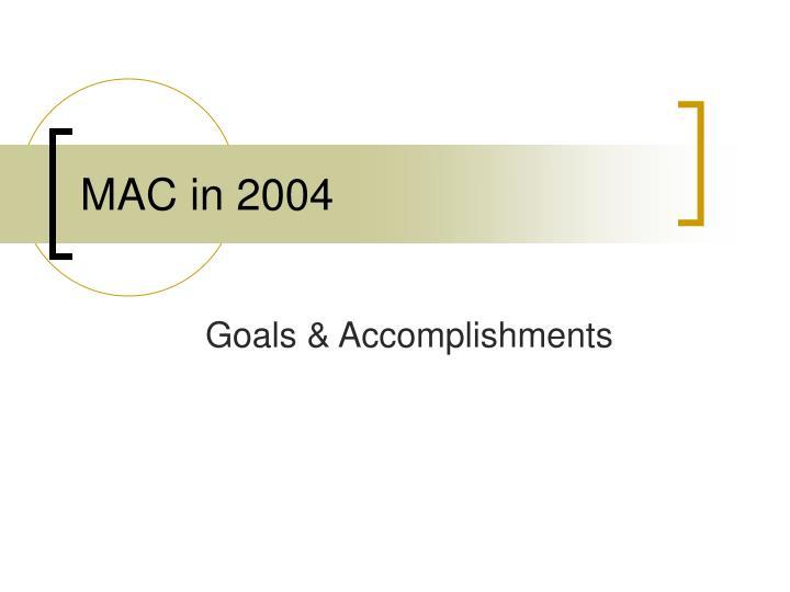 MAC in 2004