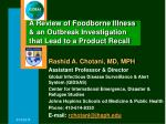 a review of foodborne illness an outbreak investigation that lead to a product recall