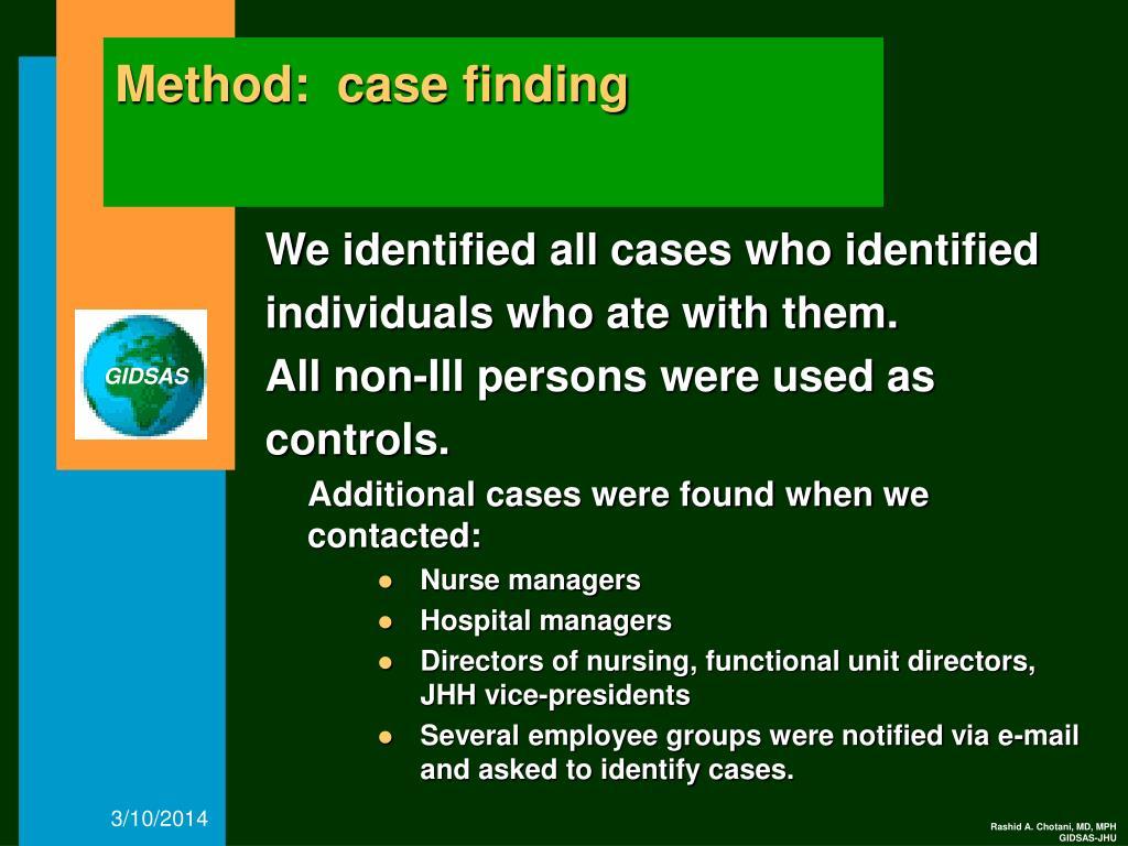 Method:  case finding