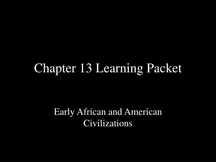 Chapter 13 learning packet