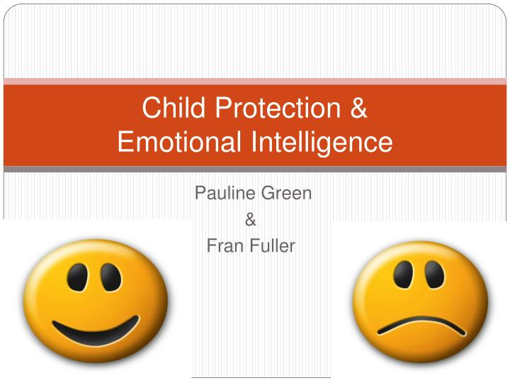 Child protection emotional intelligence l.jpg