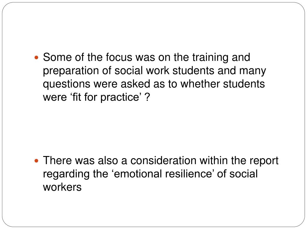 Some of the focus was on the training and preparation of social work students and many questions were asked as to whether students were 'fit for practice' ?