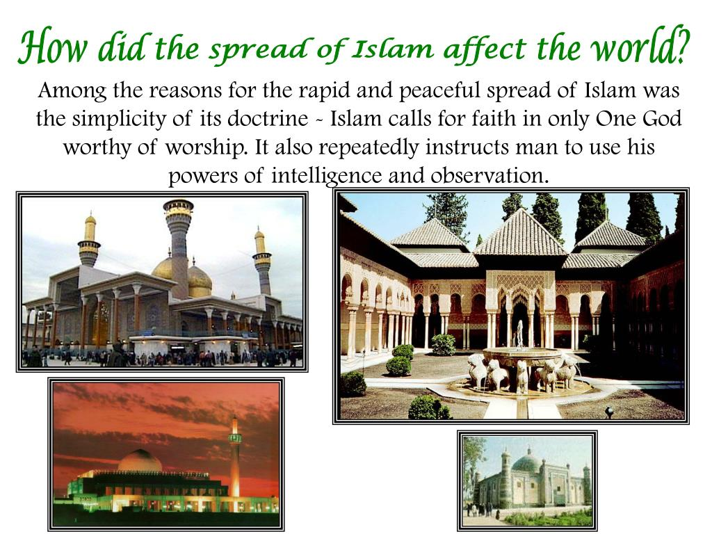How did the spread of Islam affect the world?