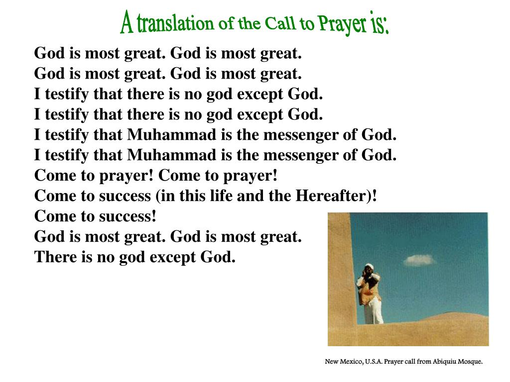 A translation of the Call to Prayer is: