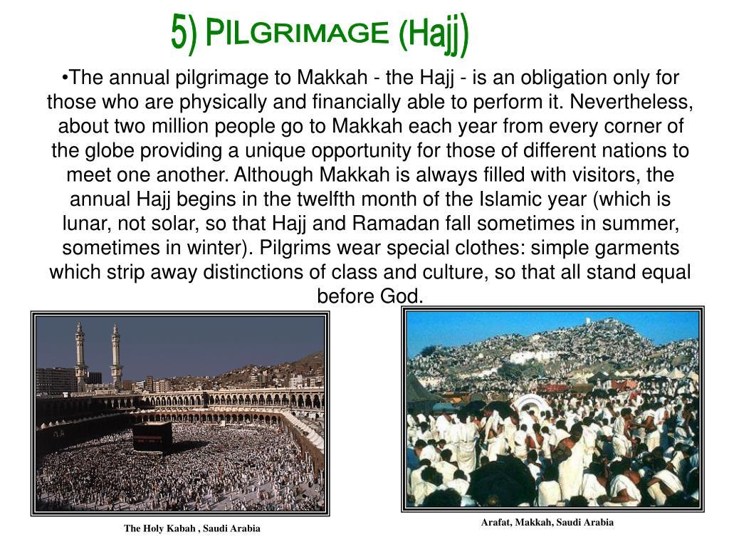 5) PILGRIMAGE (Hajj)