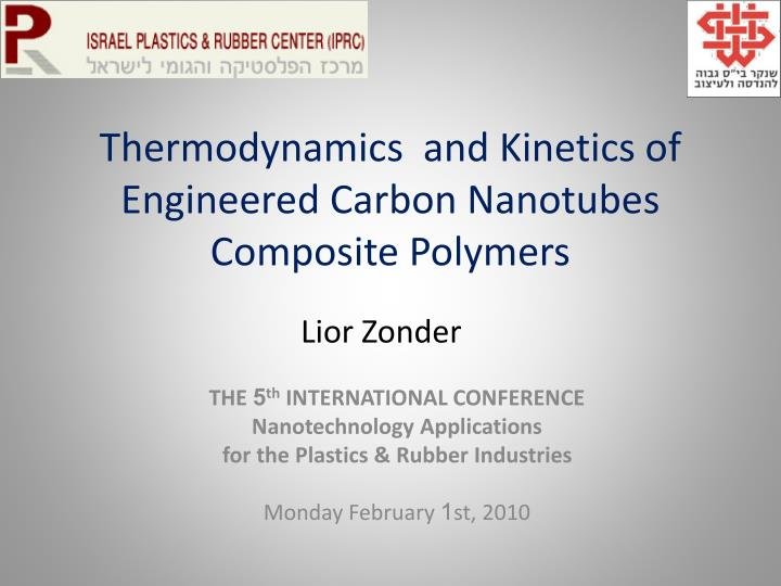 Thermodynamics and kinetics of engineered carbon nanotubes composite polymers l.jpg