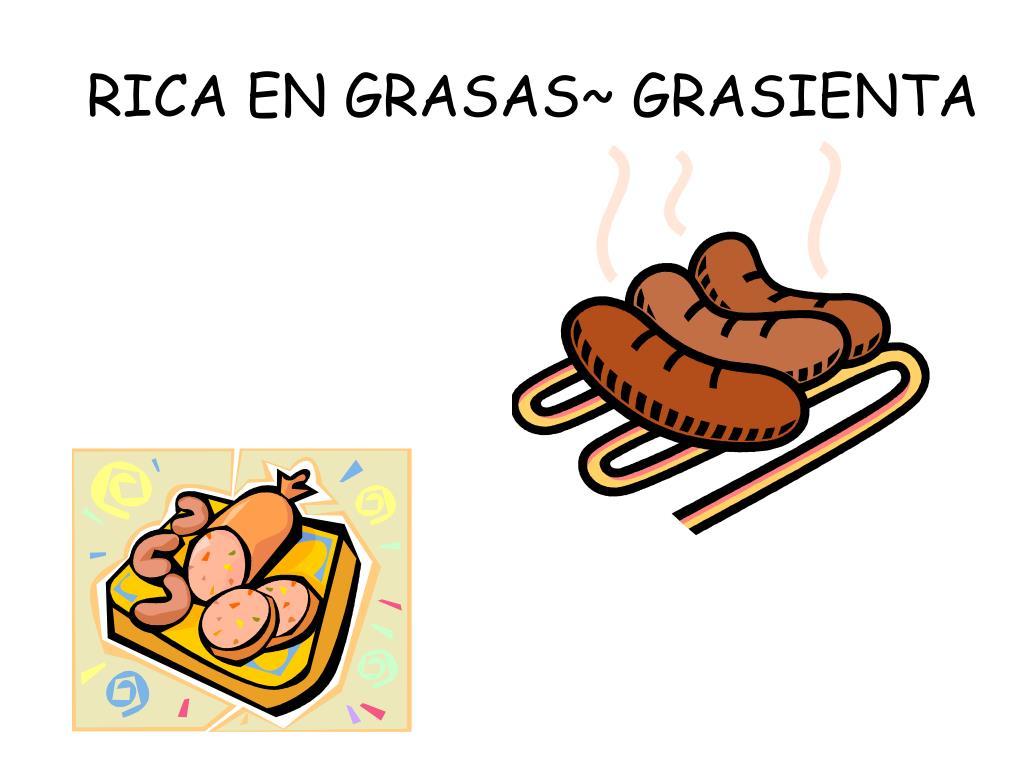 RICA EN GRASAS~ GRASIENTA