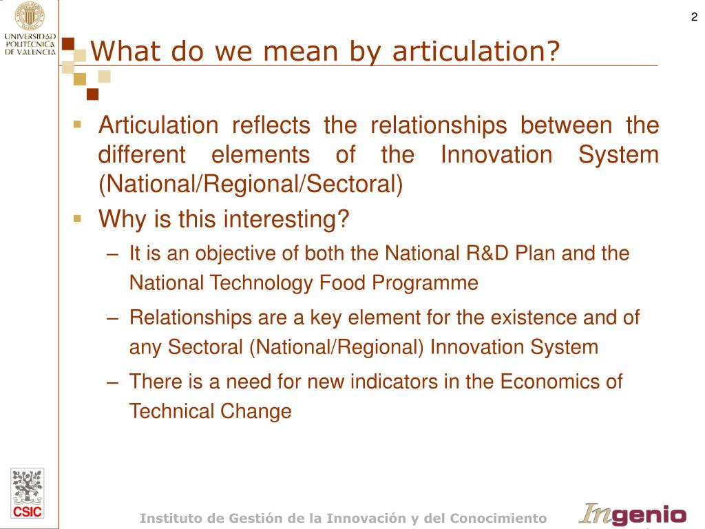 Articulation reflects the relationships between the different elements of the Innovation System (National/Regional/Sectoral)