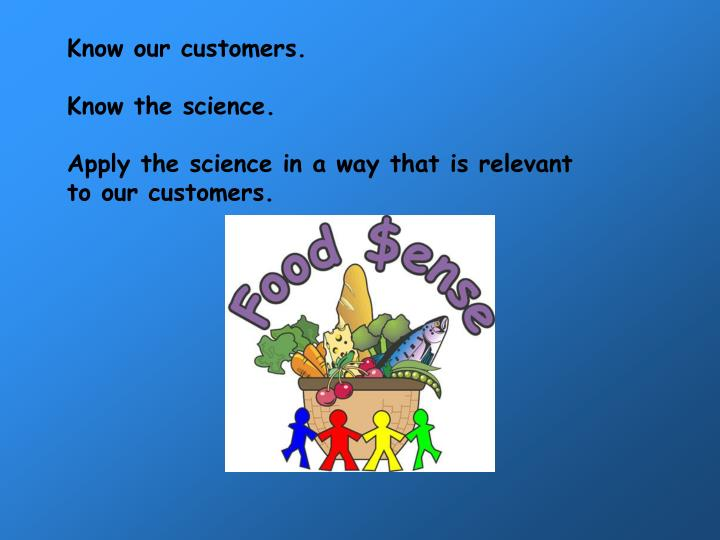 Know our customers.