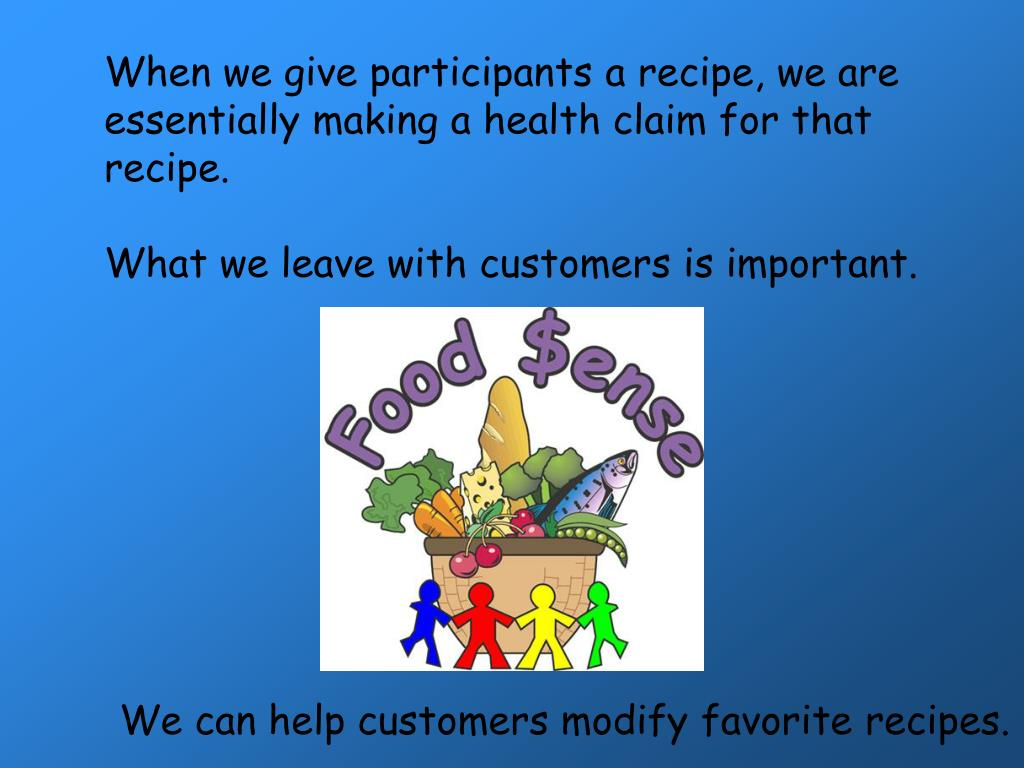 When we give participants a recipe, we are essentially making a health claim for that recipe.