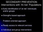 secondary prevention interventions with at risk populations