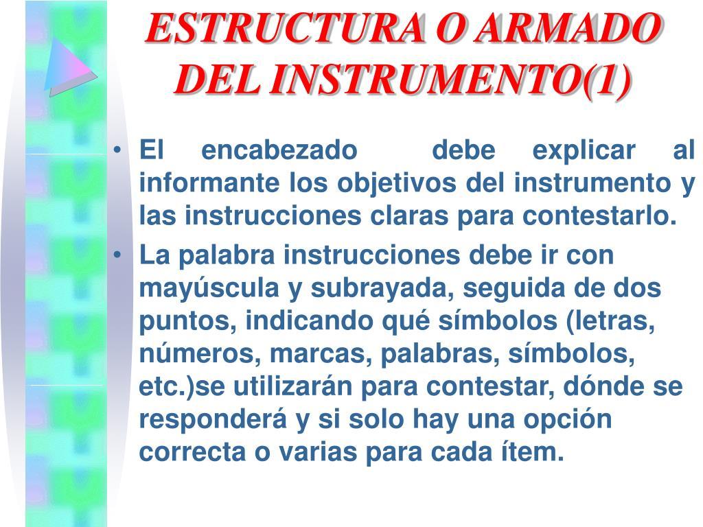 ESTRUCTURA O ARMADO DEL INSTRUMENTO(1)