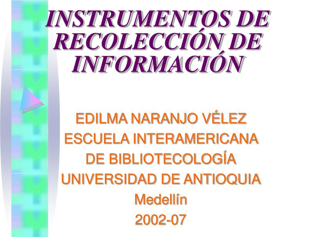 INSTRUMENTOS DE RECOLECCIÓN DE INFORMACIÓN