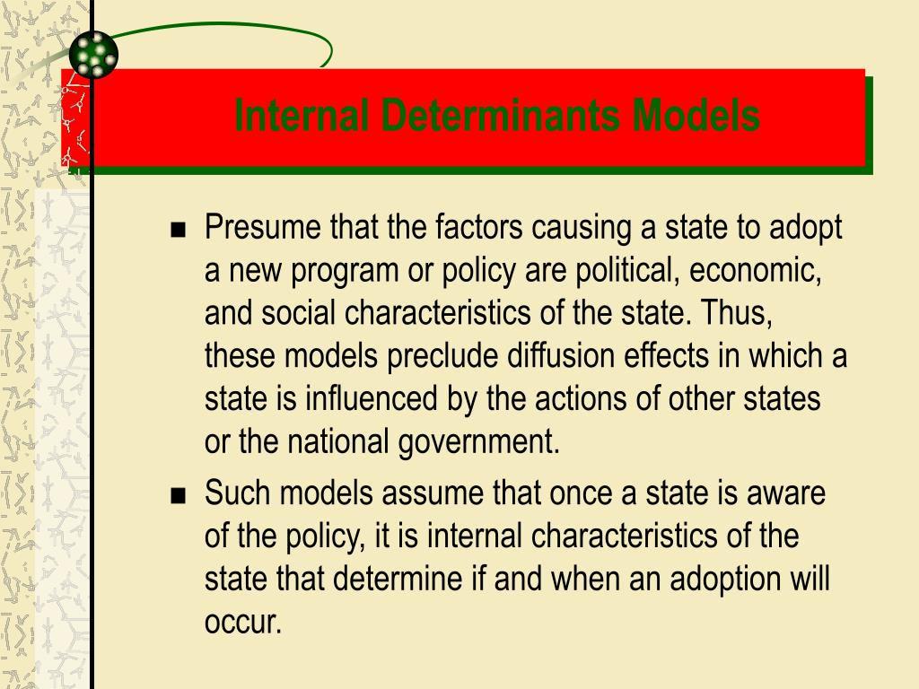 Internal Determinants Models