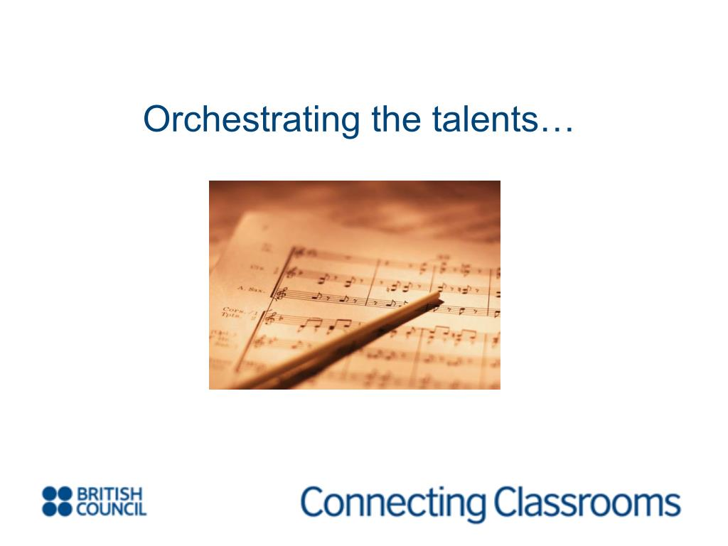 Orchestrating the talents…