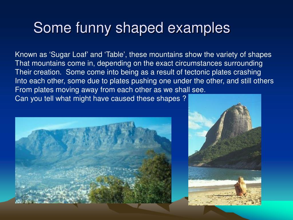 Some funny shaped examples