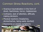 common stress reactions cont
