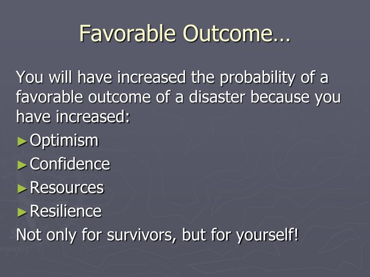 Favorable Outcome…