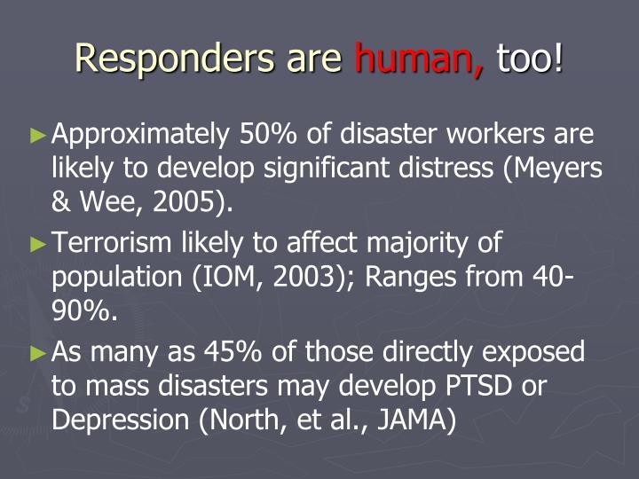 Responders are