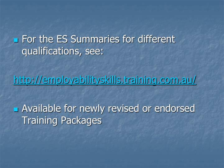 For the ES Summaries for different qualifications, see: