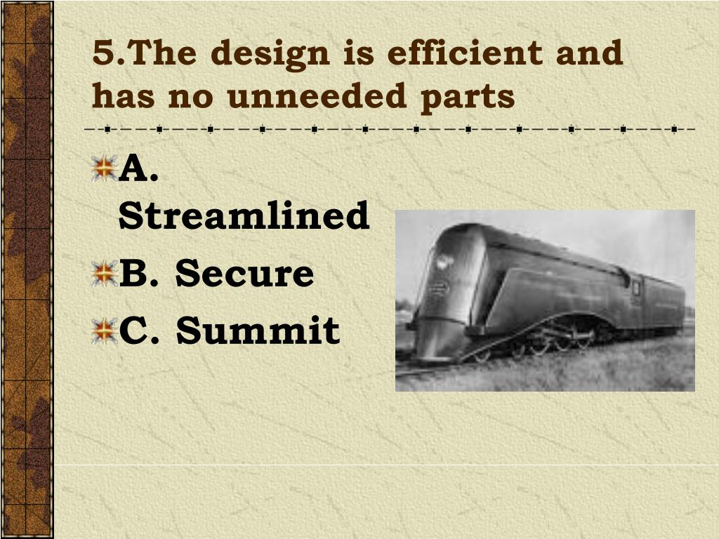 5.The design is efficient and has no unneeded parts
