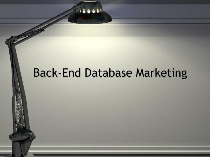 Back-End Database Marketing