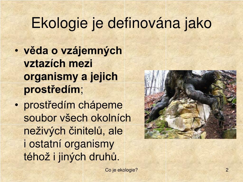 Ekologie je definována jako