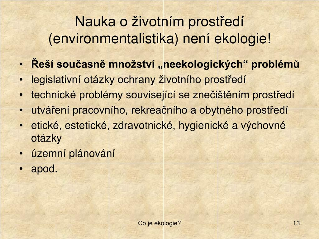 Nauka o životním prostředí (environmentalistika) není ekologie!