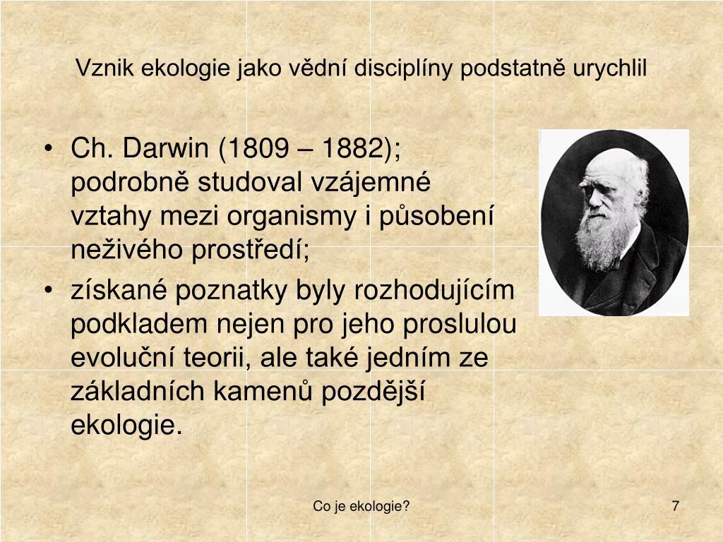 Vznik ekologie jako vědní disciplíny podstatně urychlil