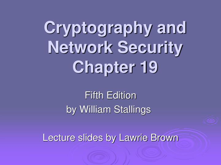 Cryptography and network security chapter 19 l.jpg