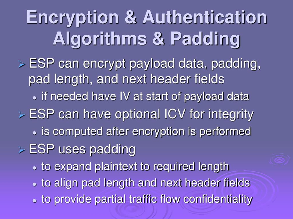 Encryption & Authentication Algorithms & Padding