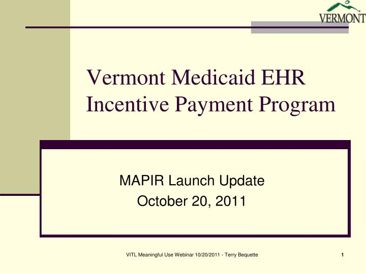 Vermont medicaid ehr incentive payment program l.jpg