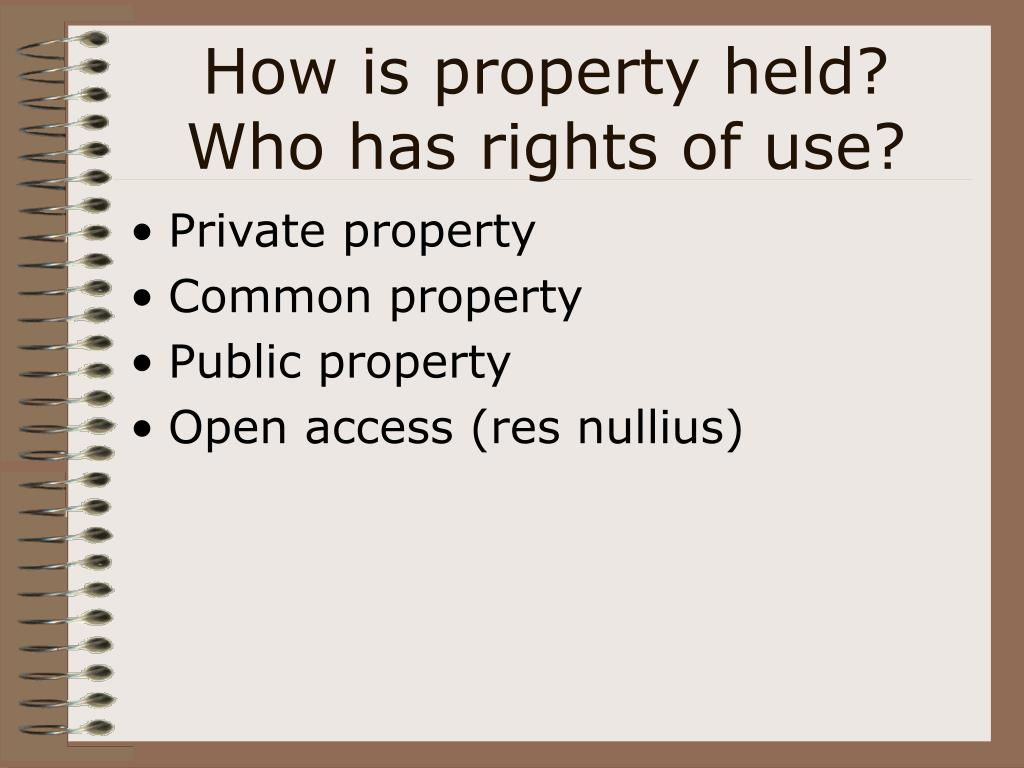 How is property held?