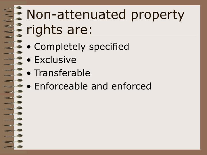Non attenuated property rights are