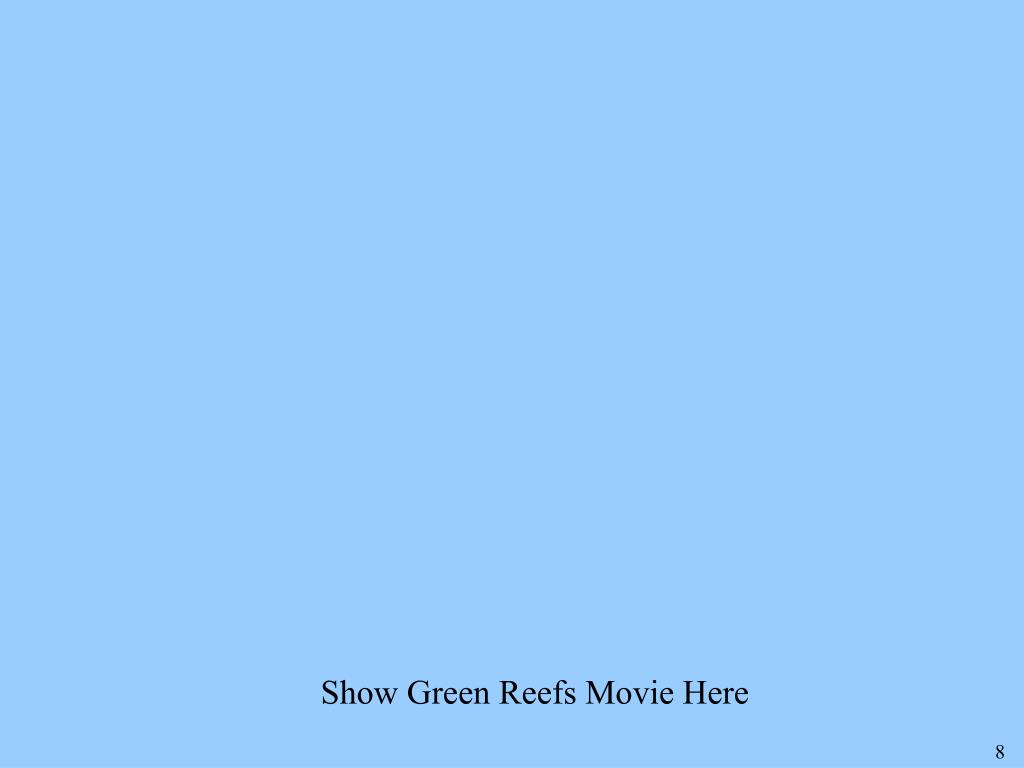 Show Green Reefs Movie Here