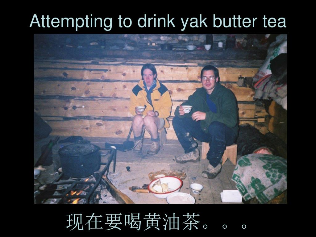 Attempting to drink yak butter tea