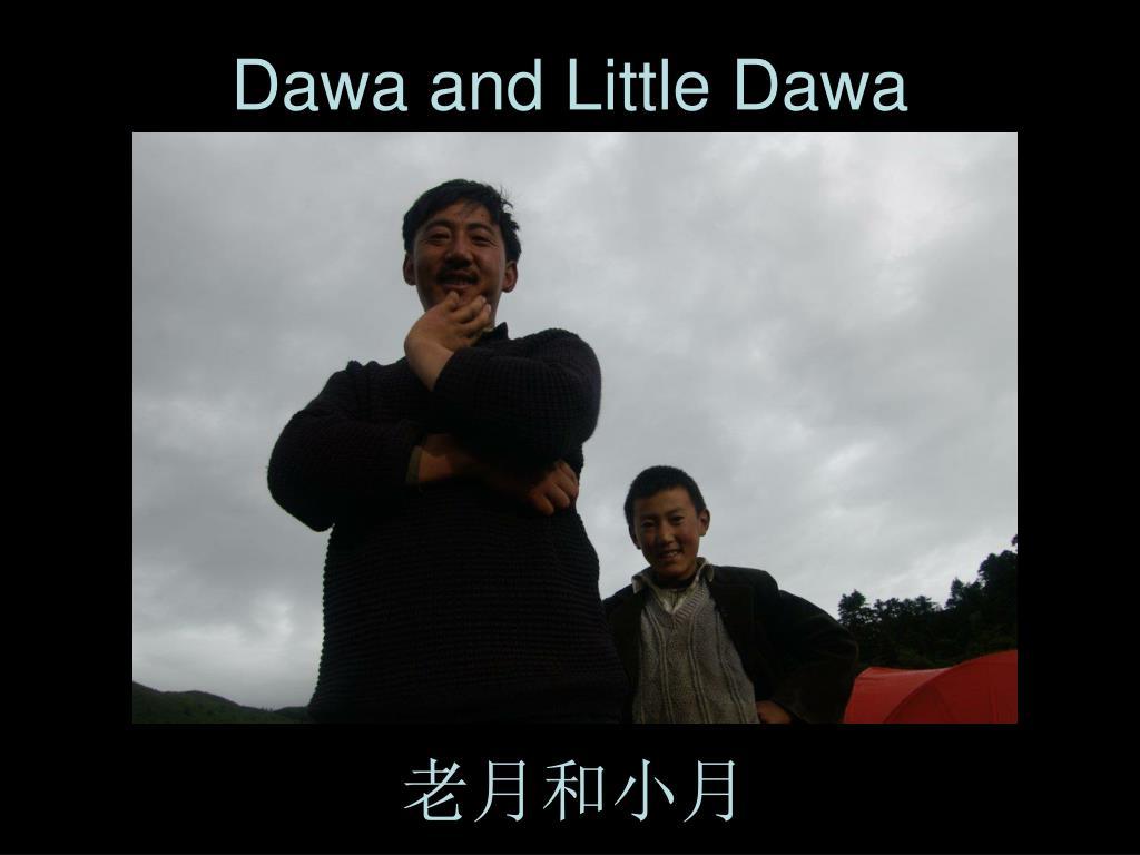 Dawa and Little Dawa