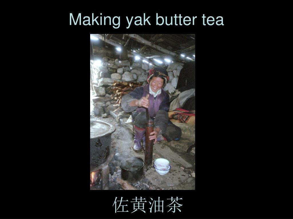 Making yak butter tea
