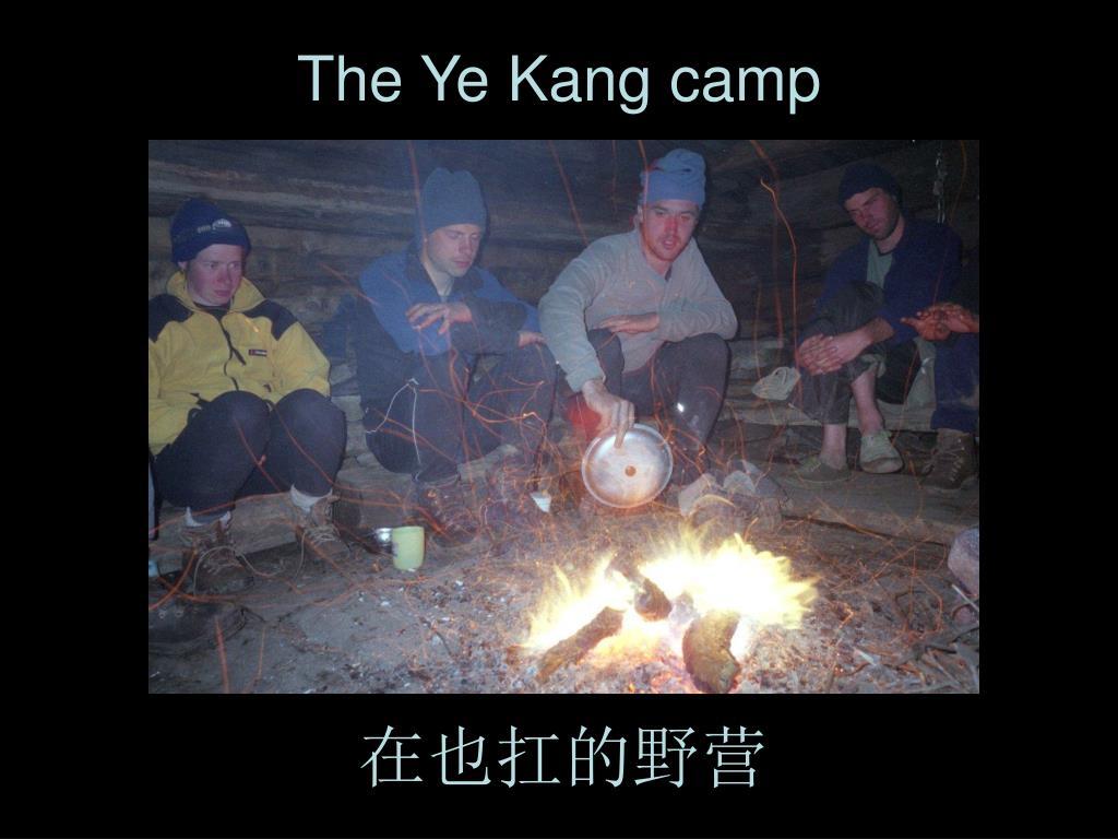 The Ye Kang camp