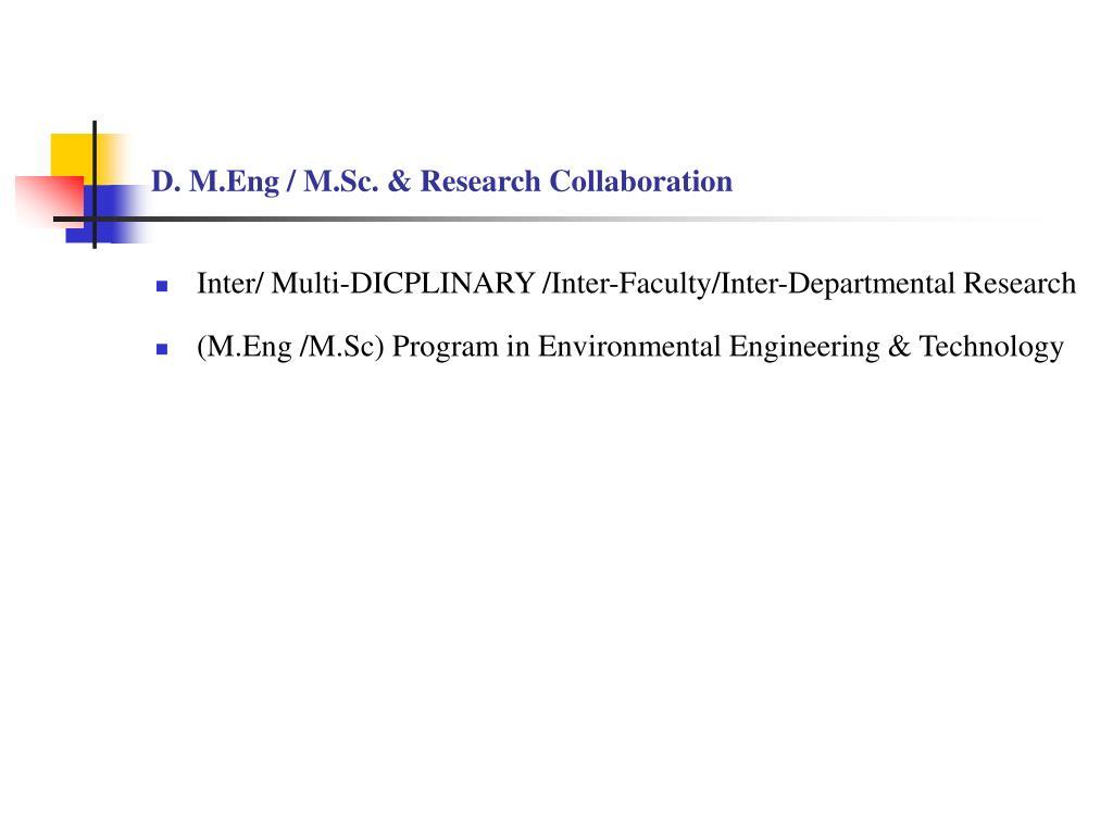 D. M.Eng / M.Sc. & Research Collaboration