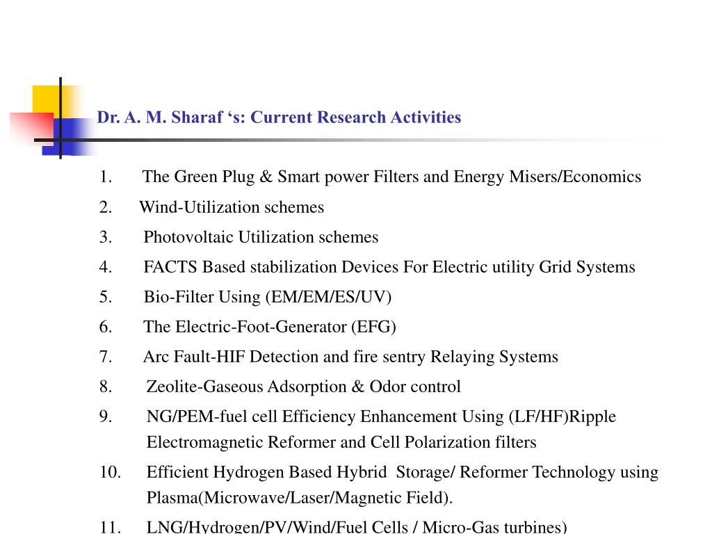 Dr. A. M. Sharaf 's: Current Research Activities