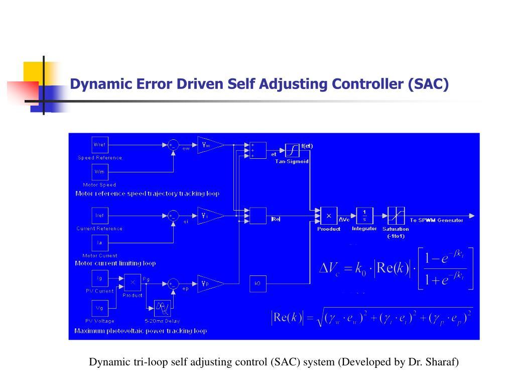 Dynamic Error Driven Self Adjusting Controller (SAC)