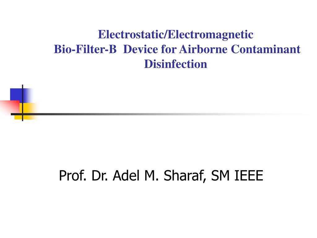 Electrostatic/Electromagnetic