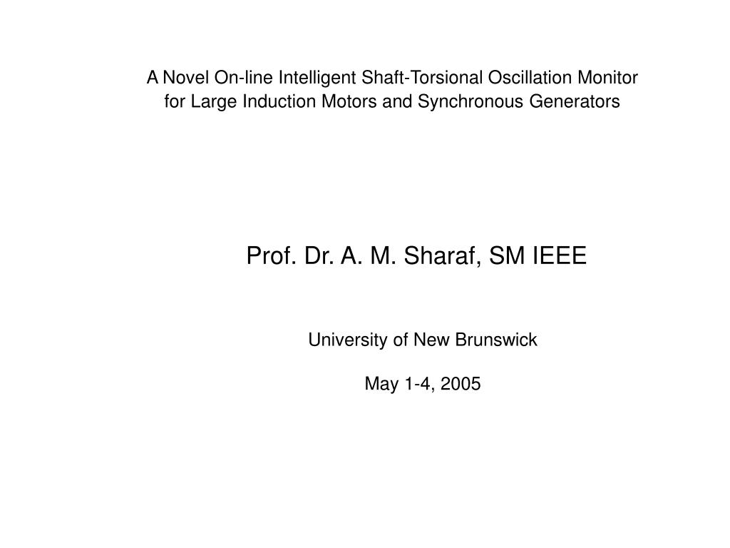 A Novel On-line Intelligent Shaft-Torsional Oscillation Monitor for Large Induction Motors and Synchronous Generators
