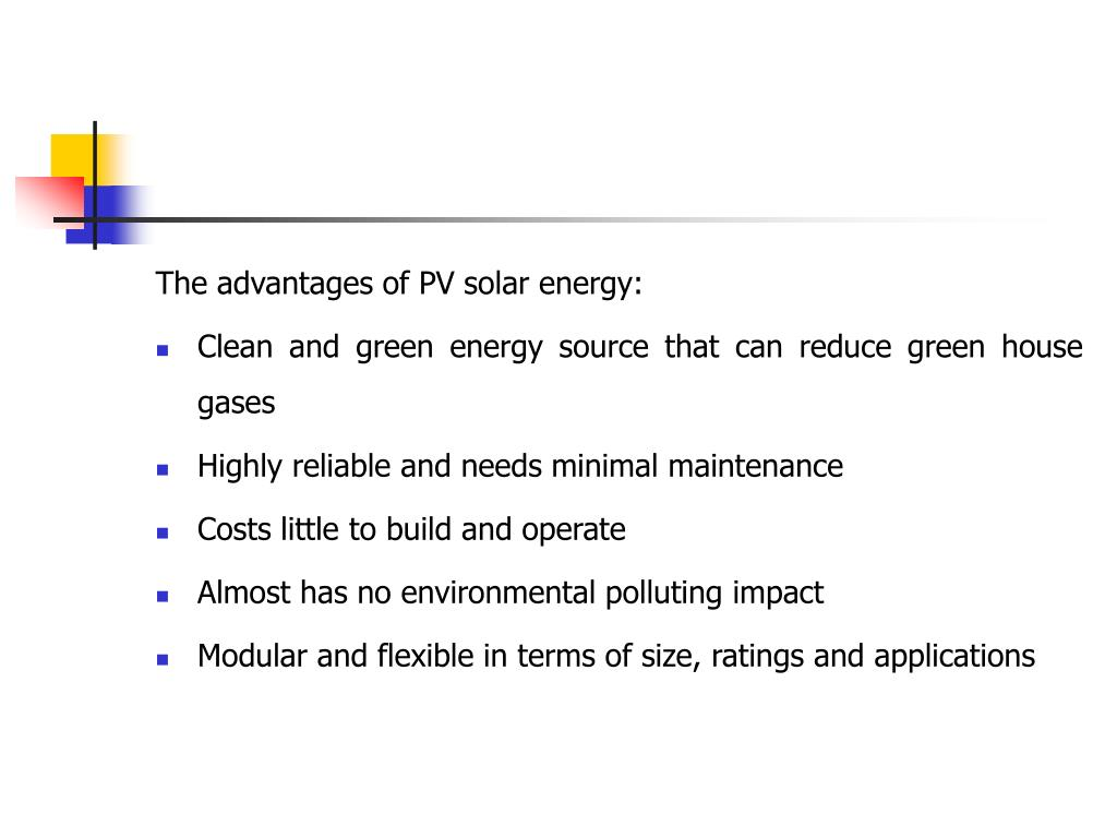 The advantages of PV solar energy: