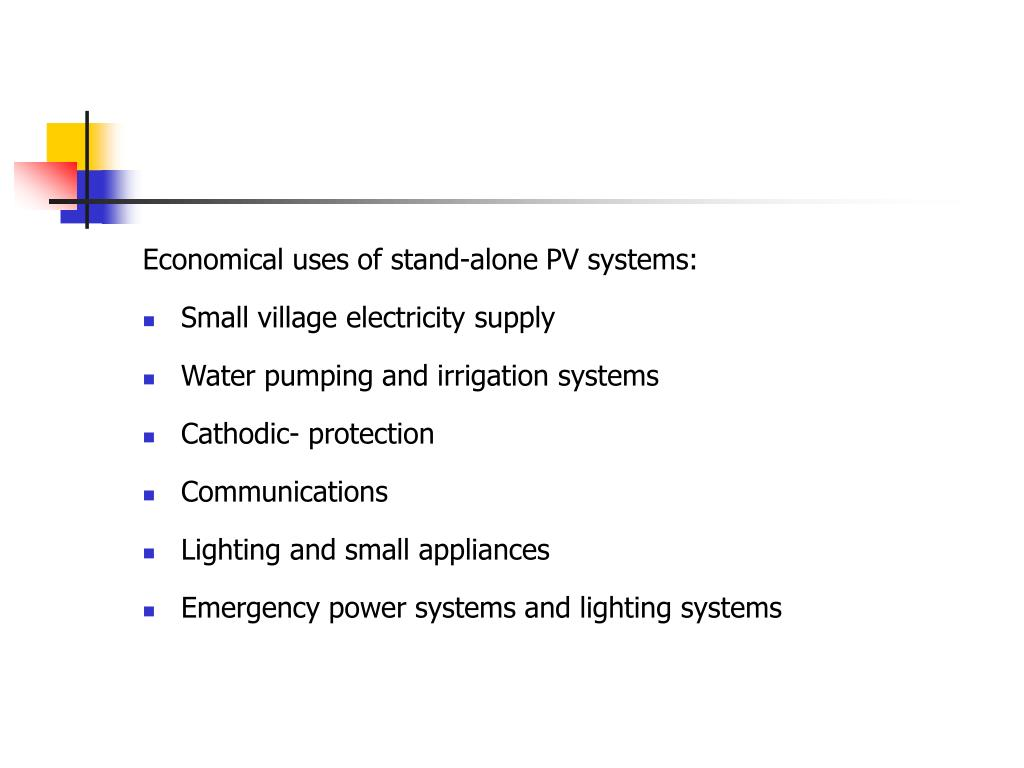 Economical uses of stand-alone PV systems: