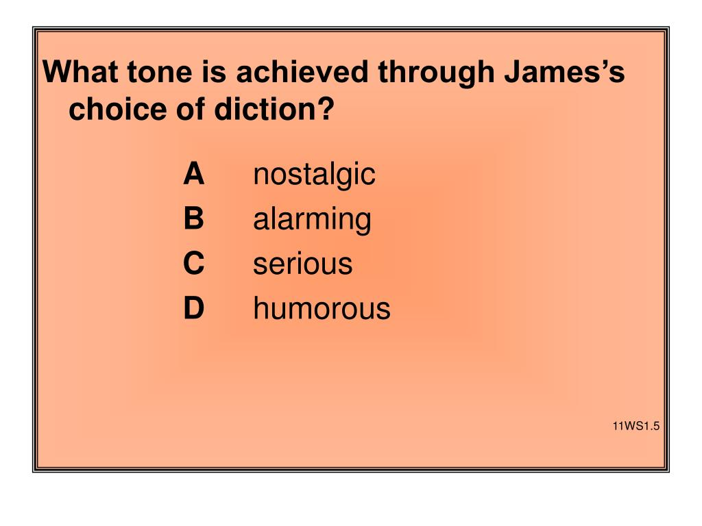What tone is achieved through James's choice of diction?