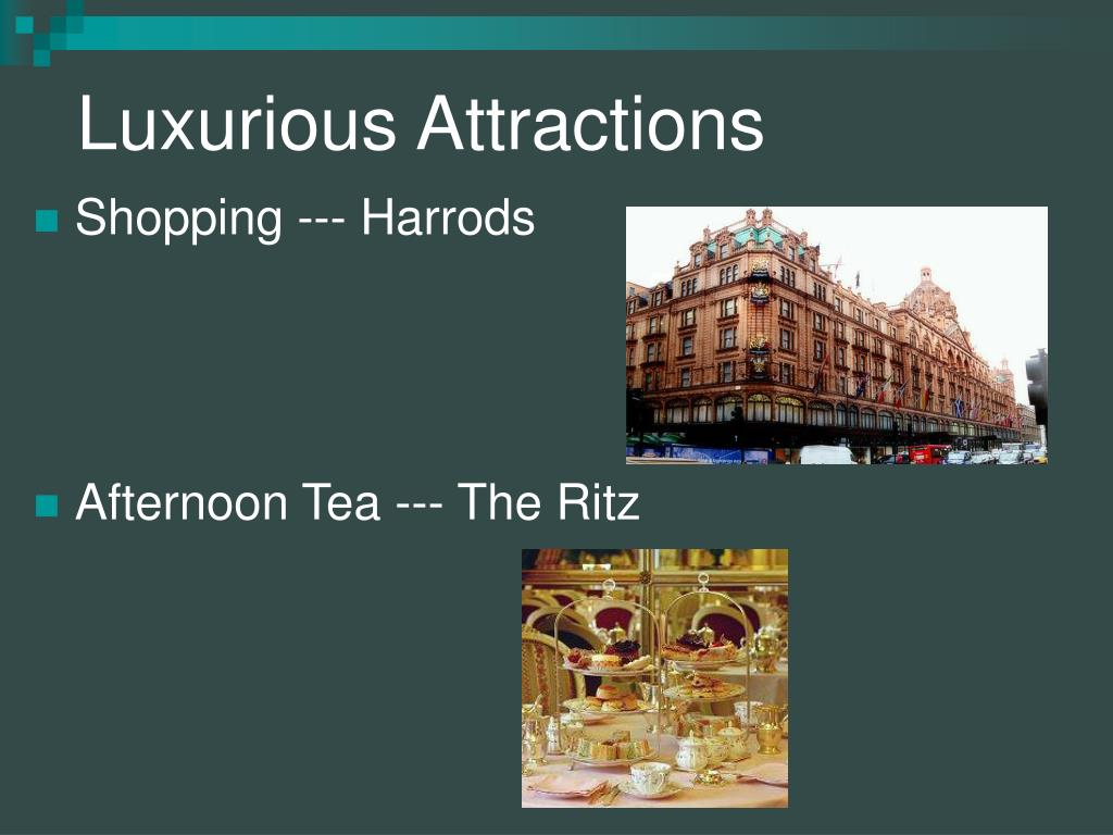 Luxurious Attractions