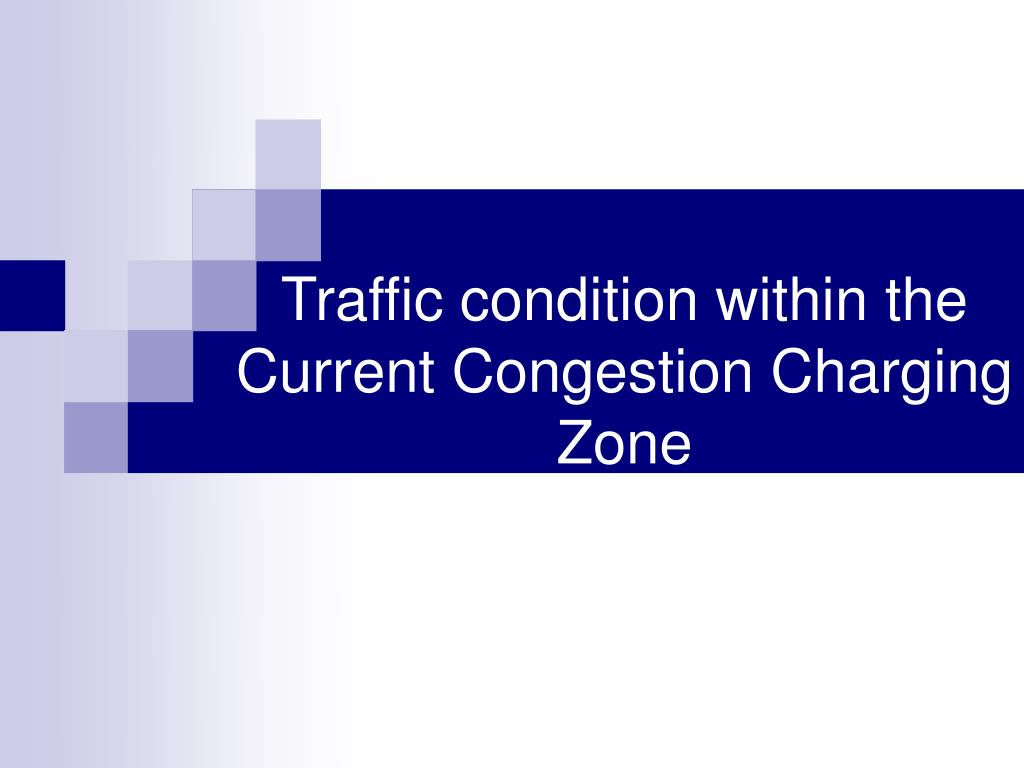 Traffic condition within the Current Congestion Charging Zone